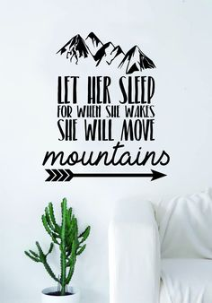 Let Her Sleep Move Mountains Quote Decal Sticker Wall Vinyl Art Decor Inspirational Cute Beautiful Baby Newborn Daughter Bedtime Quotes, Baby Quotes, Cute Quotes, Cute Sleep Quotes, Decoration, Art Decor, Mountain Quotes, Senior Quotes, Daily Inspiration Quotes