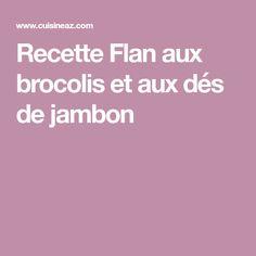 Recette Flan aux brocolis et aux dés de jambon