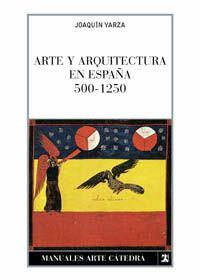 Arte y arquitectura en España, 500-1250 Edición2ª ed PublicaciónMadrid : Cátedra, 1981