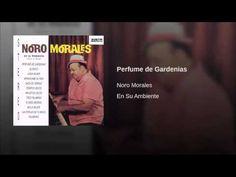 """Perfume de Gardenias""  - NORO MORALES"