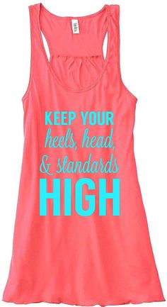 Keep Your Heels, Head and Standards High Tank Top Flowy Racerback Workout Work Out Custom Colors You Choose Size  Colors