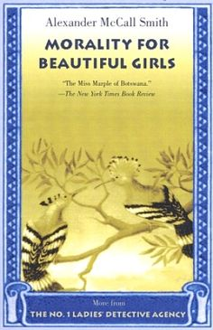 Morality for Beautiful Girls (#3) - Alexander McCall Smith