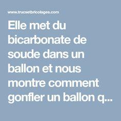 Elle met du bicarbonate de soude dans un ballon et nous montre comment gonfler un ballon qui flotte sans utiliser de l'hélium
