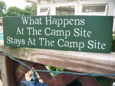 What happens at the camp site stays at the camp site.