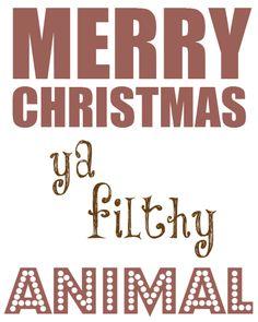 Merry Christmas ya filthy animal (From Home Alone) - free Christmas printable