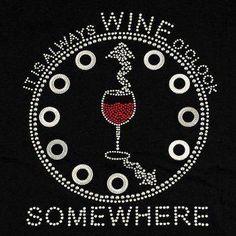 """""""It's always wine o'clock somewhere""""  __#winetime"""