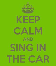 "I have a bit of road rage but when I start singing (""making a joyful noise"") in the car, it's gone instantly, and I love that about me."