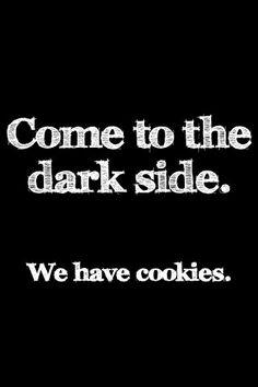 Join the dark side, we also have milk!