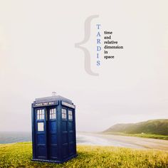 TARDIS — time and relative dimension in space.