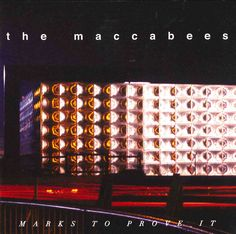Maccabees - Marks To Prove It