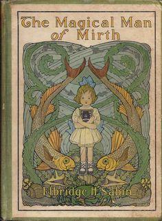 The Magical Man of Mirth,  Illustrators: Elenore Plaisted Abbott & Helen Alden Knipe, 1910