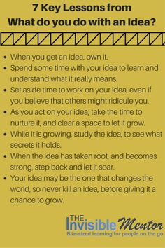 7 Key Lessons from What do you do with an idea