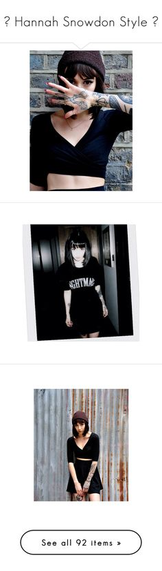 ♡ Hannah Snowdon Style ♡ by elaine-elizabethxo on Polyvore featuring hannah snowdon, hannah, tattoos, people, pictures, b&w, me, girls, pictures - gray and pics