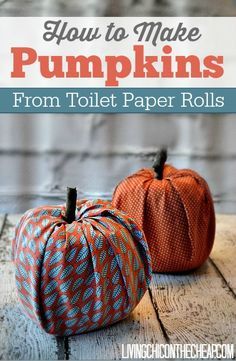 How to Make Pumpkins from Toilet Paper Rolls! This DIY is SO EASY (and inexpensive). No Sewing Required. If you can cut and tuck you can totally do this! You can change up the fabrics to fit your decor. Great for Fall and Halloween. #HalloweenCrafts #PumpkinCrafts #Pumpkin