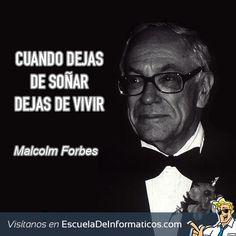 Malcolm Forbes #motivación #tecnología