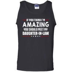 Hi everybody!   If you think I'm amazing you should meet my Daughter in Law - Tank Top https://vistatee.com/product/if-you-think-im-amazing-you-should-meet-my-daughter-in-law-tank-top/  #IfyouthinkI'mamazingyoushouldmeetmyDaughterinLawTankTop  #If #youI'min #think #I'mTop #amazinginTank #youDaughterTop #should #meetDaughter #myDaughterLaw #Daughter #inLaw #LawTank #TankTop