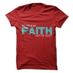 We walk by Faith not by sight Tee Shirt $19.00