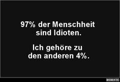 97% der Menschheit sind Idioten.. | Lustige Bilder, Sprüche, Witze, echt lustig