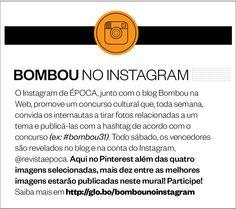 """O tema desta semana é """"Juventude""""! Participe, para saber mais entre em: http://epoca.globo.com/colunas-e-blogs/bombou-na-web/noticia/2013/11/melhores-fotos-do-tema-voce-no-bbombou-no-instagramb.html"""