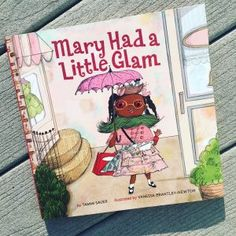 "Book review: ""This playful story adds a whole new flair to our favorite Mother Goose rhymes and teaches children about real glamour and true natural beauty.  Two snaps up with a twist for Mary…a winner!  A must-have book for fashion-forward little readers everywhere."""