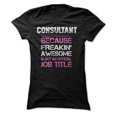 Awesome Consultant Shirt T-Shirt Hoodie Sweatshirts eeo. Check price ==► http://graphictshirts.xyz/?p=49964