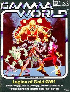 Legion of Gold -- cool old Gamma World module that I had. Love the Bill Willingham cover.