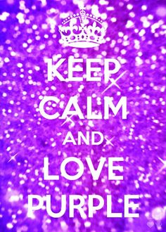Keep calm and love purple!!