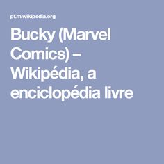 Bucky (Marvel Comics) – Wikipédia, a enciclopédia livre