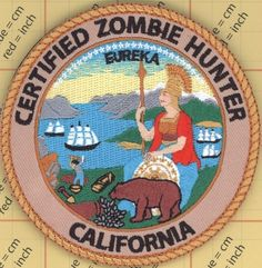 CERTIFIED ZOMBIE HUNTER PATCH State of CALIFORNIA SEAL Response team Outbreak