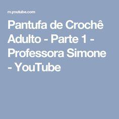 Pantufa de Crochê Adulto - Parte 1 - Professora Simone - YouTube