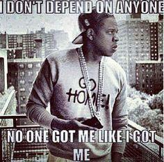 Damn Right ! Nobody Got Me Like I Got Me !