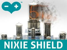 With Nixie Tube SHIELD for Arduino you can bring to life any Nixie Tubes and use with your projec Arduino Sensors, Nixie Tube