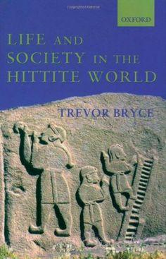 Life and Society in the Hittite World by Trevor Bryce http://www.amazon.com/dp/0199275882/ref=cm_sw_r_pi_dp_ygDPub1ENP7WT
