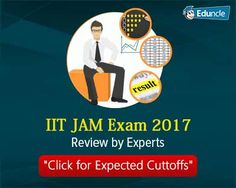 IIT JAM Exam 2017: Read the Experts Review and Checkout the Expected Cut Off Marks >>