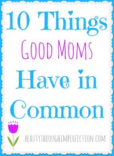 10 Things All Good Moms Have in Common, it a good read