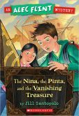 The Nina, the Pinta, and the Vanishing Treasure (Alec Flint Series #1)