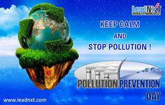 Keep calm and stop #Pollution !! Everyone has the power to #SaveEarth. So lets #StopPollution !!  www.leadnxt.com  #LeadNXT #WorldPollutionPreventionDay #GoGreen