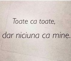 Niciuna ca mine. Mom Quotes, Words Quotes, Funny Quotes, Life Quotes, More Than Words, True Words, Favorite Quotes, Bible Verses, Quotations