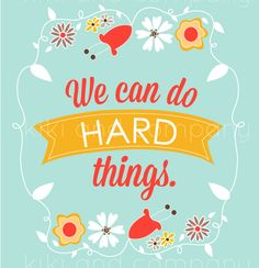 we can do hard things flowers mint