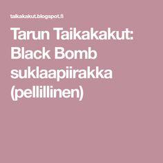 Tarun Taikakakut: Black Bomb suklaapiirakka (pellillinen)