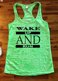 Wake Up and Run  Workout Tank Burnout Tank by TheStickerGirl, $19.95