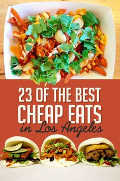 23 Delicious Los Angeles Eats That Are Worth Every Penny; can't believe I've only had food at one of these places