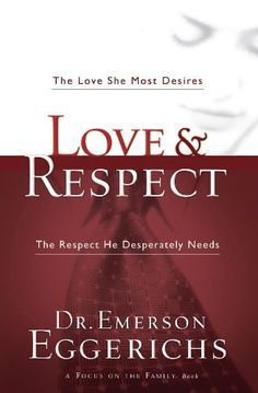 Love and   Respect: The Love She Most…