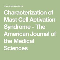 Characterization of Mast Cell Activation Syndrome - The American Journal of the Medical Sciences
