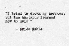 ~ Frida Kahlo Quotes