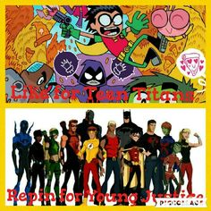 Young justice!!! And it should say teen titans go there is MAJOR DIFFERENCES that is not the good teen titans show