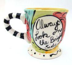 "Ceramic Mug, Hand Painted Pottery ""Always Look On The Bright Side"" Hand Painted Pottery, Painted Mugs, Pottery Painting, Hand Painted Ceramics, Ceramic Painting, Bisque Pottery, Pottery Mugs, Ceramic Pottery, Sharpie Drawings"