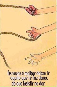 """"""" Ás vezes o melhor é deixar ir..."""""""