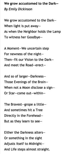 """Poetry, Emily Dickinson, """"We Grow Accustomed to the Dark"""""""