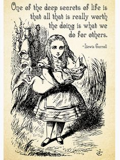 Alice in Wonderland Quote - Deep Secrets of Life - Lewis Carroll ...